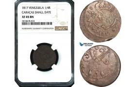 AB522, Venezuela, Caracas, 1/4 Real 1817 (Small date) NGC XF45BN