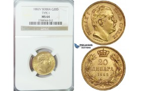 E84, Serbia, Milan I. Obrenovic, 20 Dinara 1882-V (Type I) Gold, NGC MS64 (Pop 1, no better)
