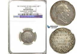 R337, Ireland (Bank of Ireland) George III, Token 10 Pence 1813, Silver, NGC AU det.