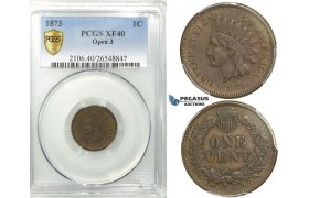 "R511, United States, Indian Head Cent 1873, PCGS XF40 ""Open 3"""