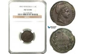 R591, Venezuela, 1/4 Centavo 1843-WW, NGC AU53