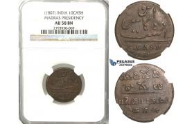 U07, India, Madras Presidency, 10 Cash ND (1807) NGC AU58BN, Rare! (Pop 1/1, Finest!)
