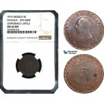 AB495, Mexico, Revolutionary, Oaxaca, 5 Centavos 1915, NGC MS62BN, Pop 1/0