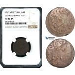 AB522, Venezuela, Caracas, 1/4 Real 1817 (Small date) NGC XF45BN