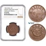AB667-R, China, Hunan, 10 Cash 1906, Large mint mark, tooth like fireball, NGC XF45BN