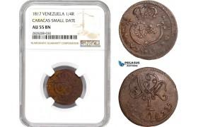 "AC886, Venezuela, Caracas, 1/4 Real 1817 ""Small Date"" NGC AU55BN"