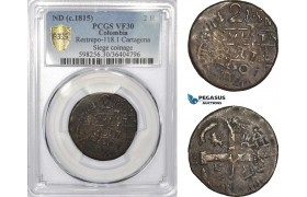 AD335, Colombia, Siege of Cartagena, 2 Reales ND (1815) Restrepo 118.1, PCGS VF30, Rare!