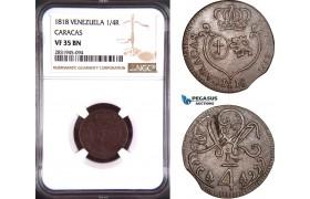 AD506, Venezuela, Caracas, 1/4 Real 1818, NGC VF35BN