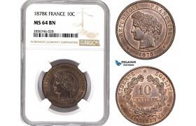 AE254, France, Third Republic, 10 Centimes 1878-K, Bordeaux, NGC MS64BN, Pop 1/0, Rare!