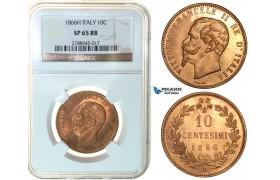 F99, Italy, Vittorio Emanuele II, 10 Centesimi 1866-H, Birmingham, NGC SP65RB