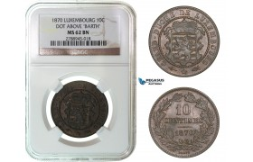 G01, Luxembourg, Guillaume III, 10 Centimes 1870 (Dot above B.) NGC MS62BN