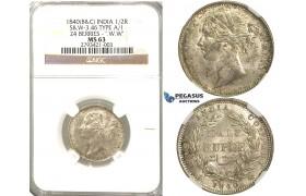 R338, East India Company (British) Victoria, 1/2 Rupee 1840 (B&C) 24b. W.W, Silver, NGC MS63