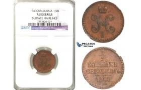 R59, Russia, Nicholas I, 1/2 Kopek 1840 СПМ, St. Petersburg, NGC AU Det.
