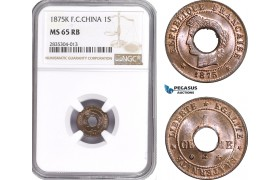 AE110, French Cochin-China, 1 Sapeque 1875-K, Bordeaux, NGC MS65RB, Top Pop!
