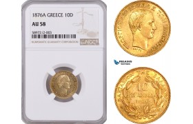 AF274, Greece, George I, 10 Drachmai 1876-A, Paris, Gold, NGC AU58 (undergraded)