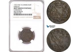 AF603, Netherlands East Indies, VOC, Duit 1753, Utrecht Arms, NGC XF Det, Mint Error