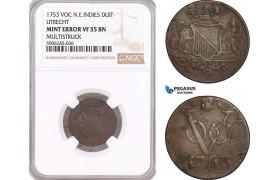 AF604, Netherlands East Indies, VOC, Duit 1753, Utrecht Arms, NGC VF35BN, Mint Error
