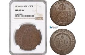 AF655, Brazil, Pedro I, 80 Reis 1830-R, Rio de Janeiro, NGC MS63BN, Pop 3/1